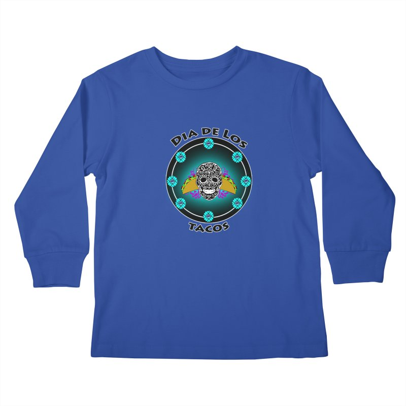 Dia De Los Tacos by ChupaCabrales Kids Longsleeve T-Shirt by ChupaCabrales's Shop