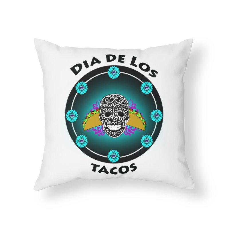 Dia De Los Tacos by ChupaCabrales Home Throw Pillow by ChupaCabrales's Shop