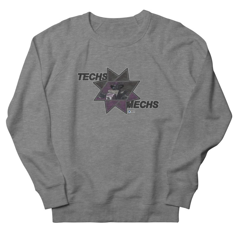 Techs Mechs by ChupaCabrales Women's French Terry Sweatshirt by ChupaCabrales's Shop