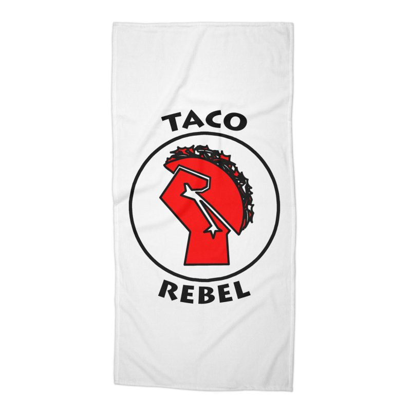 Taco Rebel by ChupaCabrales Accessories Beach Towel by ChupaCabrales's Shop