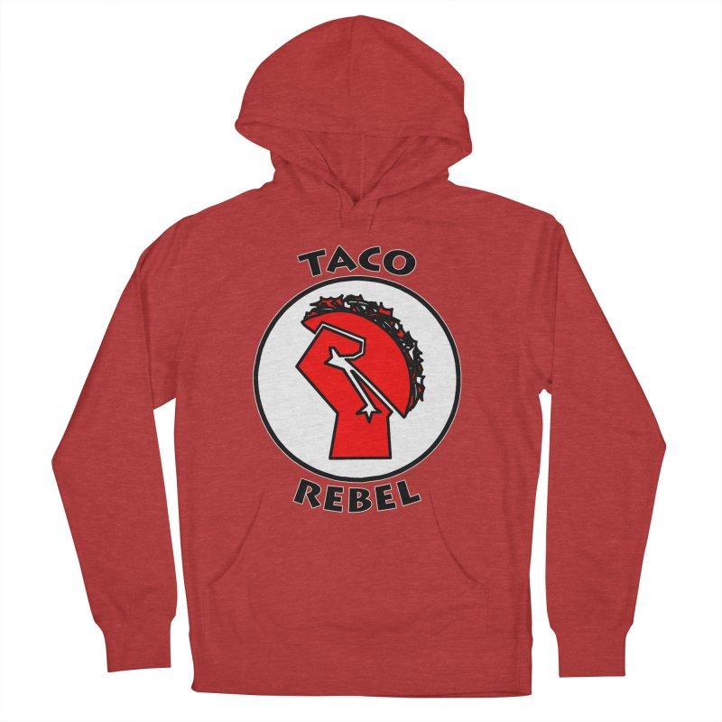 Taco Rebel by ChupaCabrales Women's Pullover Hoody by ChupaCabrales's Shop