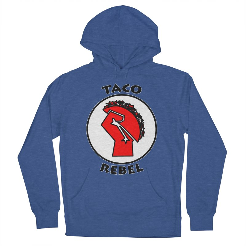 Taco Rebel by ChupaCabrales Men's French Terry Pullover Hoody by ChupaCabrales's Shop