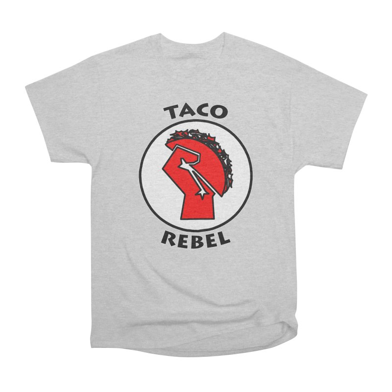 Taco Rebel by ChupaCabrales Women's Classic Unisex T-Shirt by ChupaCabrales's Shop