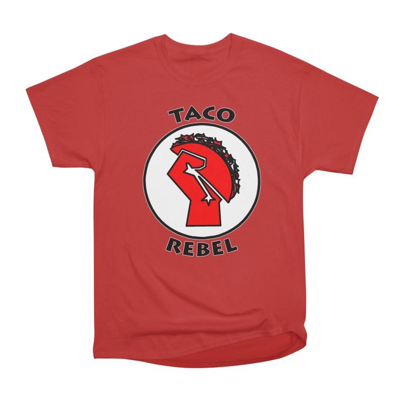 Taco Rebel by ChupaCabrales Men's Classic T-Shirt by ChupaCabrales's Shop