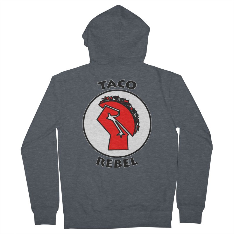 Taco Rebel by ChupaCabrales Women's Zip-Up Hoody by ChupaCabrales's Shop