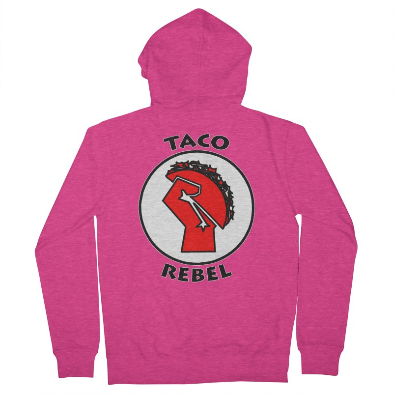 Taco Rebel by ChupaCabrales Women's French Terry Zip-Up Hoody by ChupaCabrales's Shop