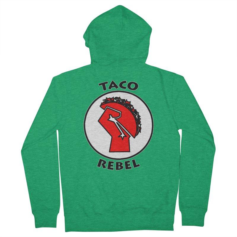 Taco Rebel by ChupaCabrales Men's French Terry Zip-Up Hoody by ChupaCabrales's Shop