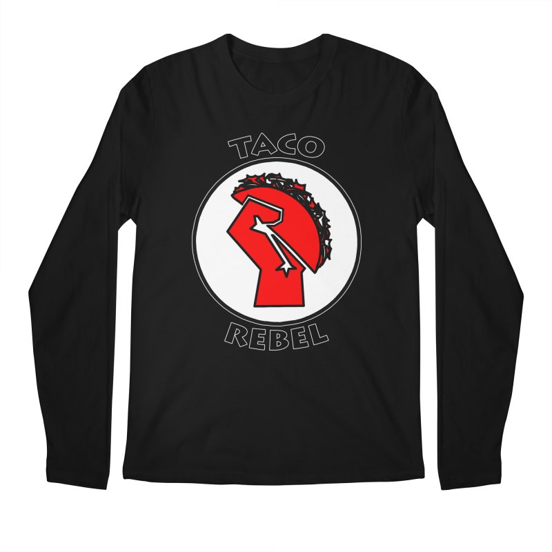 Taco Rebel by ChupaCabrales Men's Longsleeve T-Shirt by ChupaCabrales's Shop