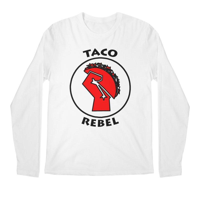 Taco Rebel by ChupaCabrales Men's Regular Longsleeve T-Shirt by ChupaCabrales's Shop