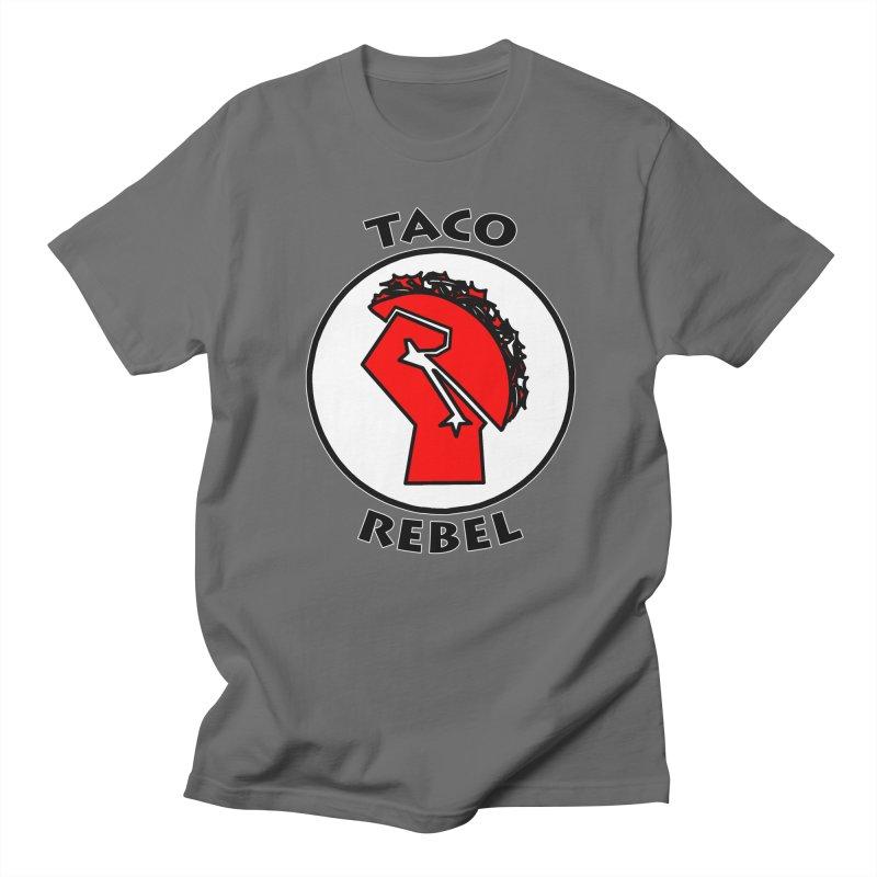 Taco Rebel by ChupaCabrales Men's T-Shirt by ChupaCabrales's Shop