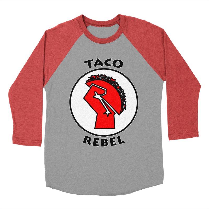 Taco Rebel by ChupaCabrales Women's Baseball Triblend Longsleeve T-Shirt by ChupaCabrales's Shop