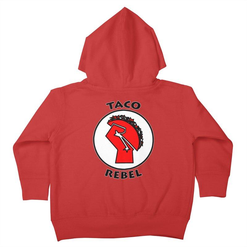 Taco Rebel by ChupaCabrales Kids Toddler Zip-Up Hoody by ChupaCabrales's Shop