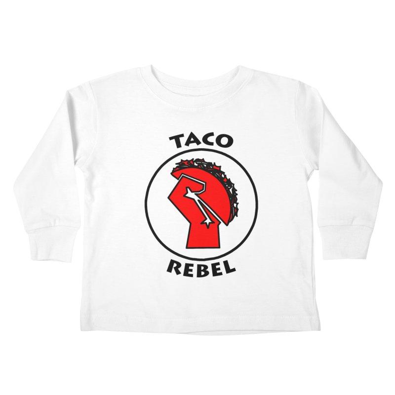 Taco Rebel by ChupaCabrales Kids Toddler Longsleeve T-Shirt by ChupaCabrales's Shop