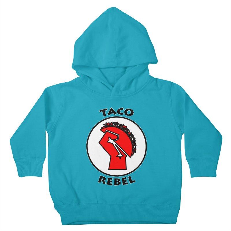 Taco Rebel by ChupaCabrales Kids Toddler Pullover Hoody by ChupaCabrales's Shop