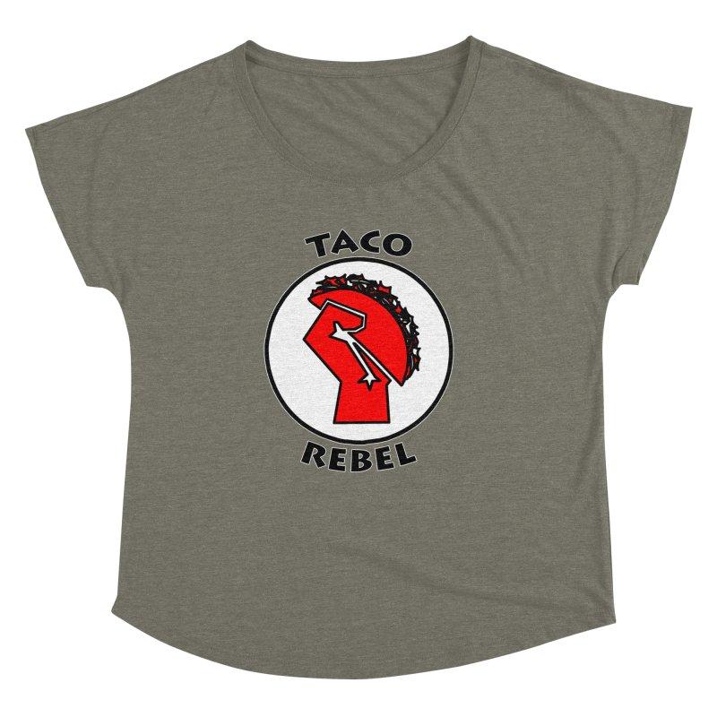 Taco Rebel by ChupaCabrales Women's Dolman by ChupaCabrales's Shop