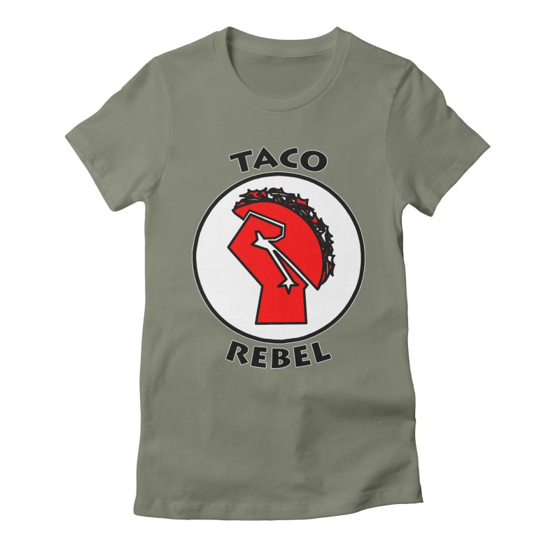 Taco Rebel by ChupaCabrales Women's Fitted T-Shirt by ChupaCabrales's Shop