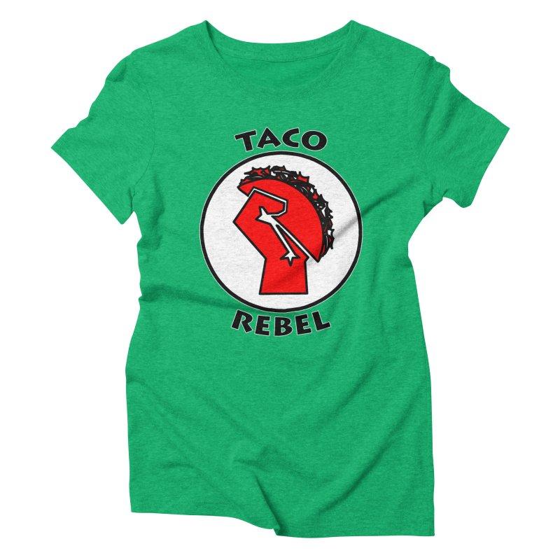 Taco Rebel by ChupaCabrales Women's Triblend T-shirt by ChupaCabrales's Shop