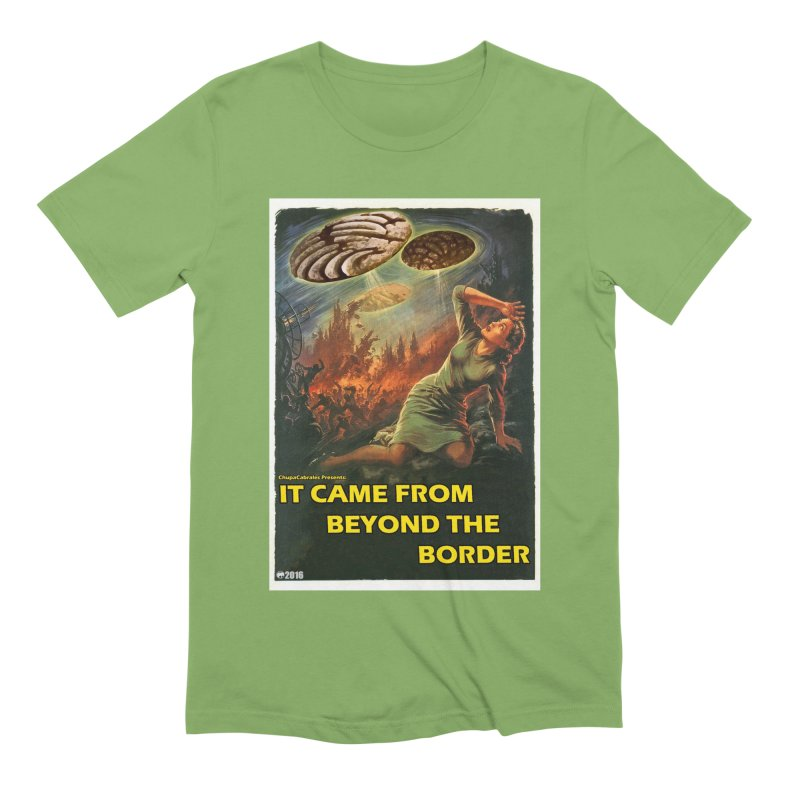 It Came From Beyond the Border by ChupaCabrales Men's Extra Soft T-Shirt by ChupaCabrales's Shop