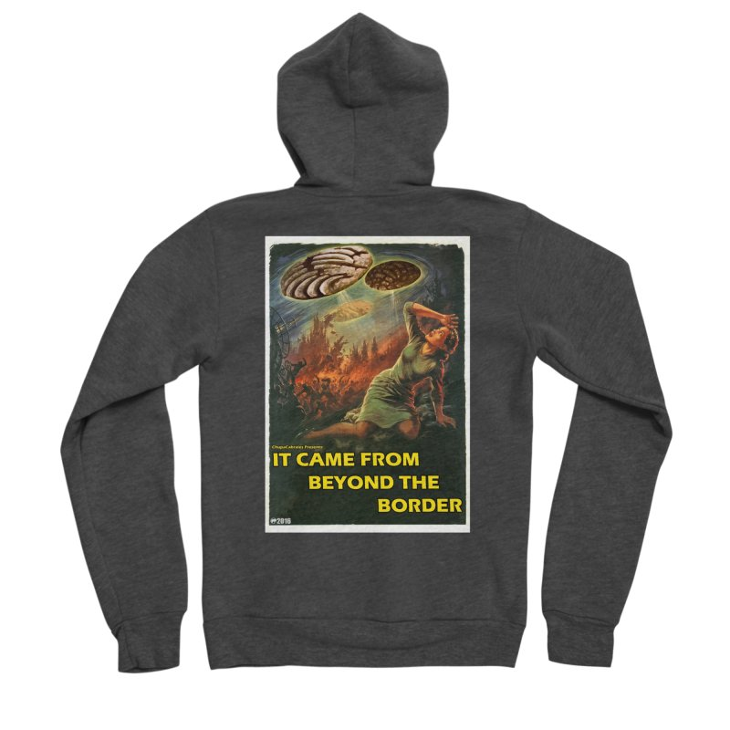 It Came From Beyond the Border by ChupaCabrales Men's Zip-Up Hoody by ChupaCabrales's Shop