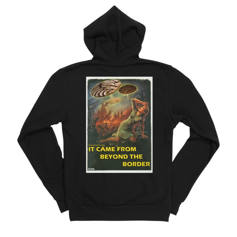 It Came From Beyond the Border by ChupaCabrales Men's Sponge Fleece Zip-Up Hoody by ChupaCabrales's Shop