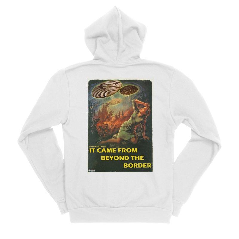 It Came From Beyond the Border by ChupaCabrales Women's Sponge Fleece Zip-Up Hoody by ChupaCabrales's Shop