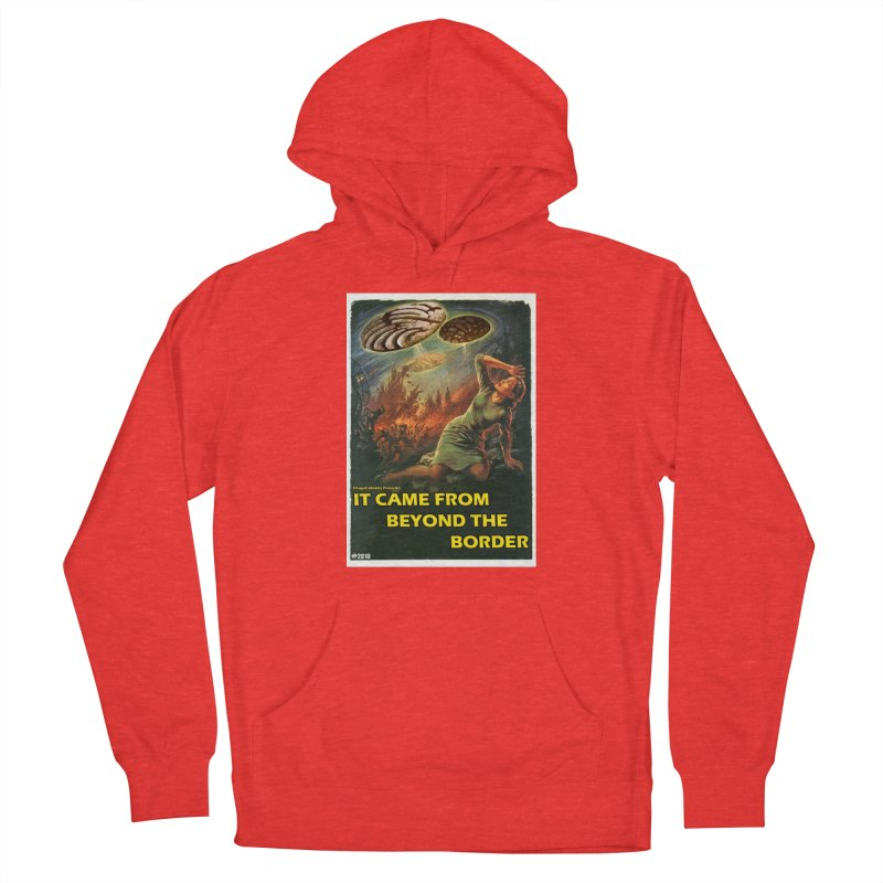 It Came From Beyond the Border by ChupaCabrales Men's Pullover Hoody by ChupaCabrales's Shop