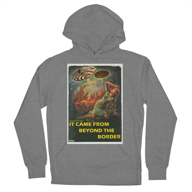 It Came From Beyond the Border by ChupaCabrales Women's Pullover Hoody by ChupaCabrales's Shop