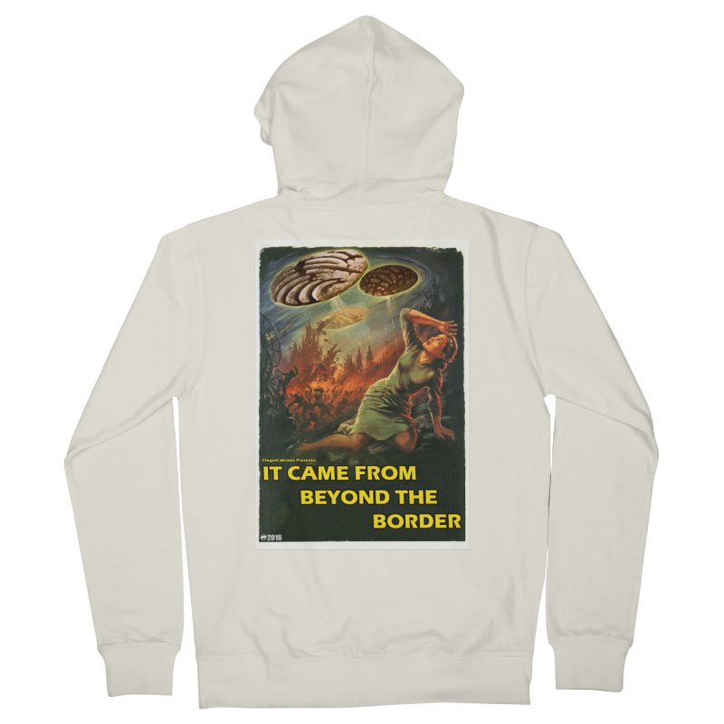 It Came From Beyond the Border by ChupaCabrales Women's Zip-Up Hoody by ChupaCabrales's Shop