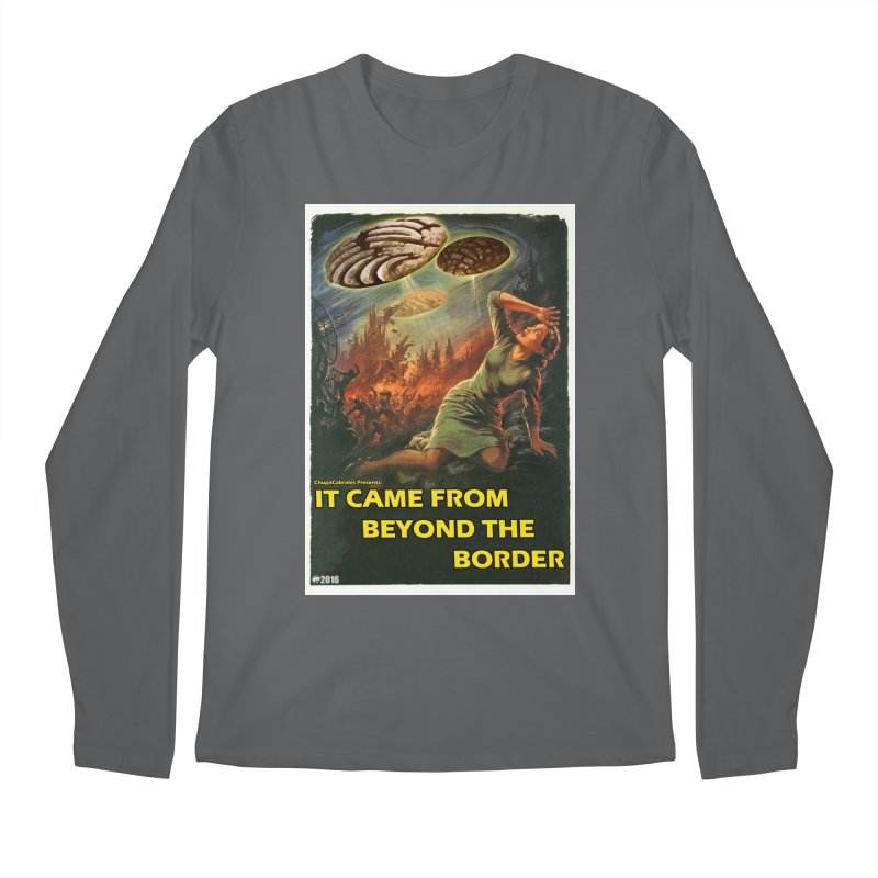 It Came From Beyond the Border by ChupaCabrales Men's Longsleeve T-Shirt by ChupaCabrales's Shop