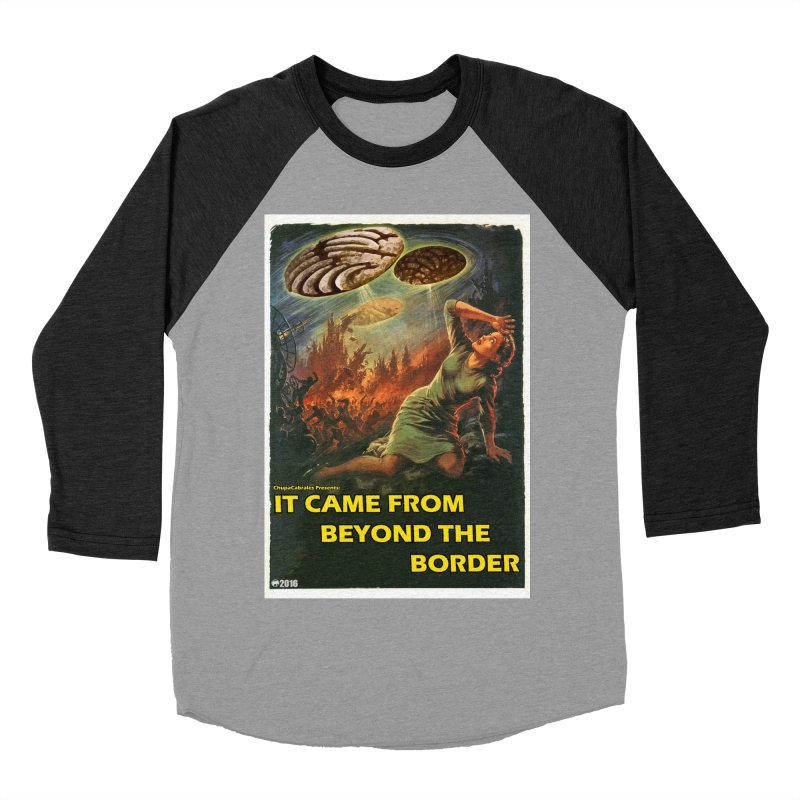 It Came From Beyond the Border by ChupaCabrales Men's Baseball Triblend T-Shirt by ChupaCabrales's Shop