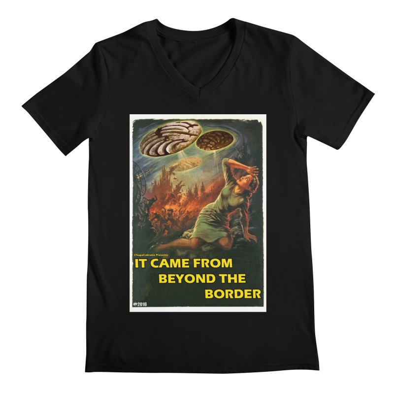 It Came From Beyond the Border by ChupaCabrales Men's V-Neck by ChupaCabrales's Shop