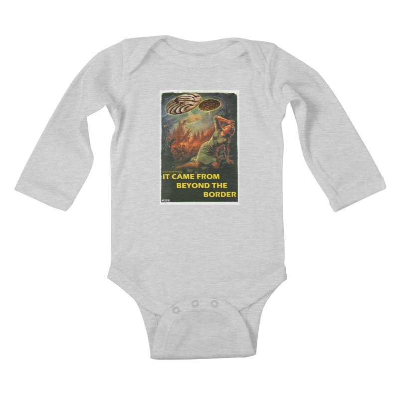 It Came From Beyond the Border by ChupaCabrales Kids Baby Longsleeve Bodysuit by ChupaCabrales's Shop