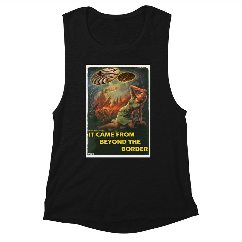 It Came From Beyond the Border by ChupaCabrales Women's Tank by ChupaCabrales's Shop