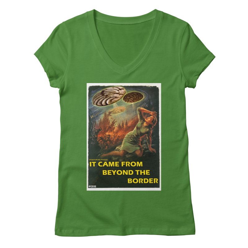 It Came From Beyond the Border by ChupaCabrales Women's V-Neck by ChupaCabrales's Shop