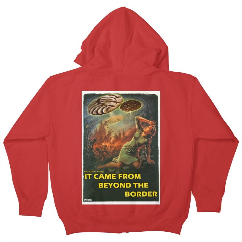 It Came From Beyond the Border by ChupaCabrales Kids Zip-Up Hoody by ChupaCabrales's Shop