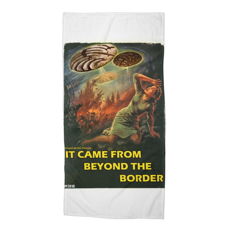 It Came From Beyond the Border by ChupaCabrales Accessories Beach Towel by ChupaCabrales's Shop