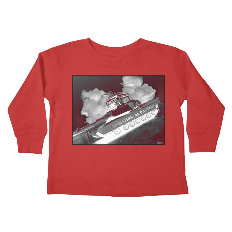 Operation: Al Pastor by ChupaCabrales Kids Toddler Longsleeve T-Shirt by ChupaCabrales's Shop