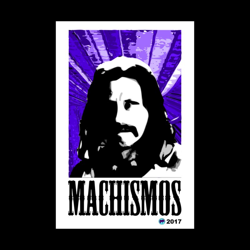 Machismos by ChupaCabrales by ChupaCabrales's Shop
