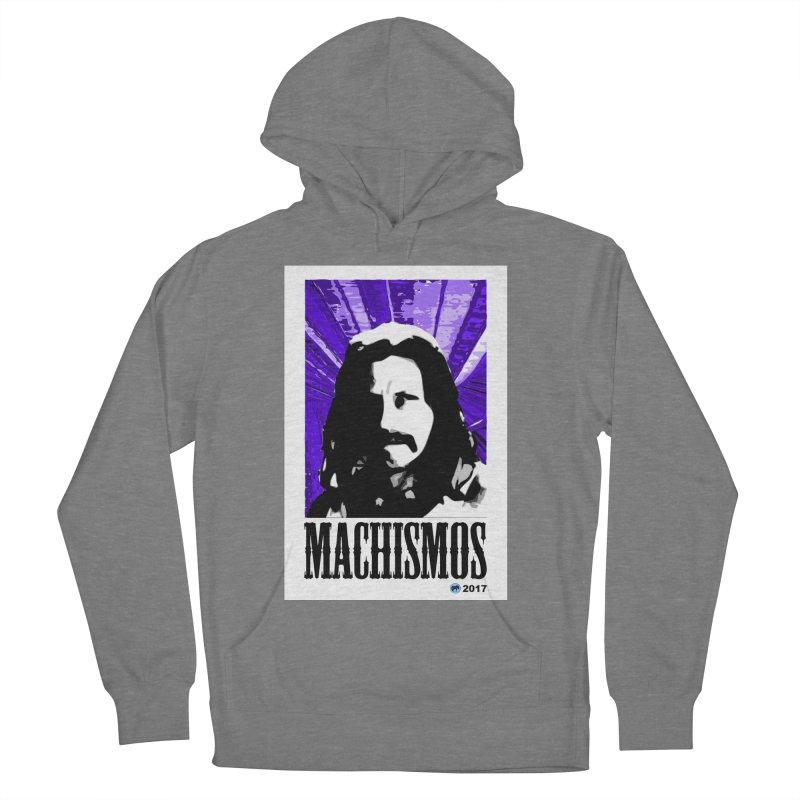 Machismos by ChupaCabrales Women's Pullover Hoody by ChupaCabrales's Shop