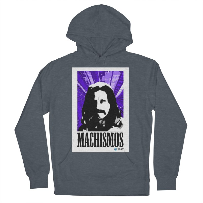 Machismos by ChupaCabrales Men's Pullover Hoody by ChupaCabrales's Shop