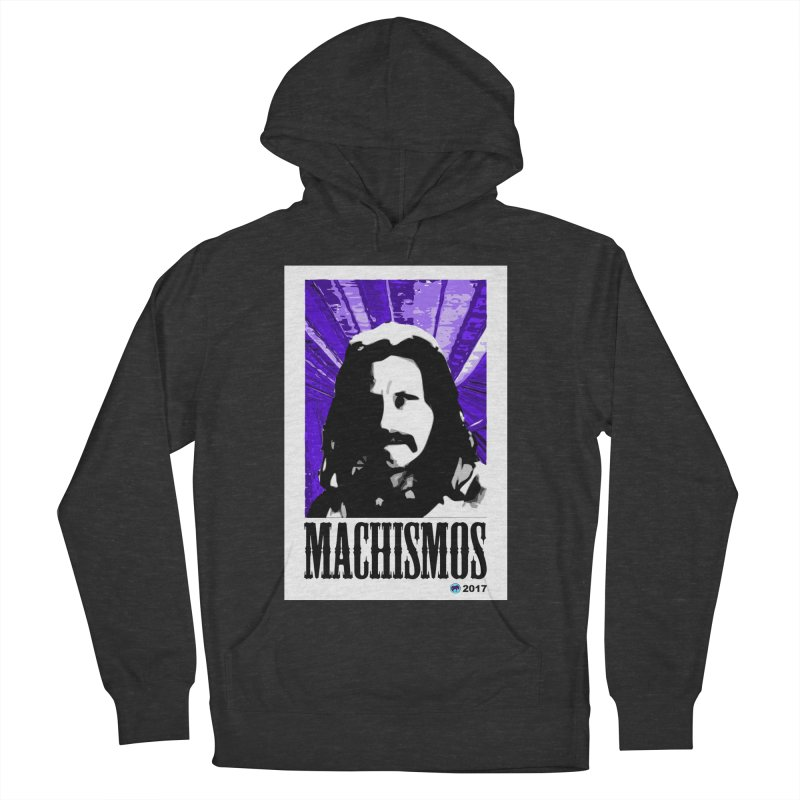 Machismos by ChupaCabrales Men's French Terry Pullover Hoody by ChupaCabrales's Shop