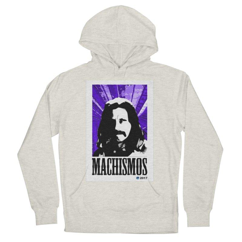 Machismos by ChupaCabrales Men's Pullover Hoody by ChupaCabrales's Shop