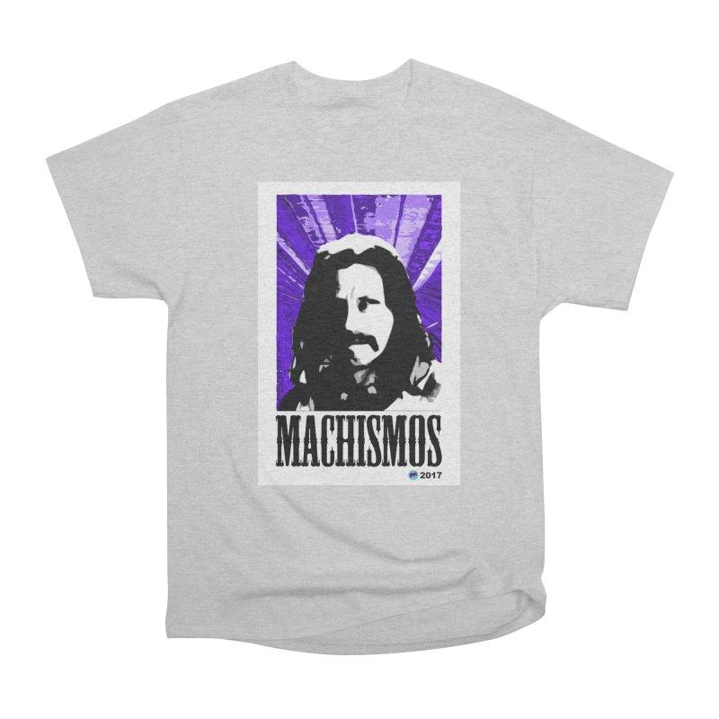 Machismos by ChupaCabrales Men's Heavyweight T-Shirt by ChupaCabrales's Shop