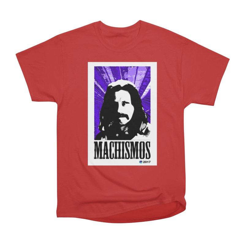 Machismos by ChupaCabrales Women's Classic Unisex T-Shirt by ChupaCabrales's Shop