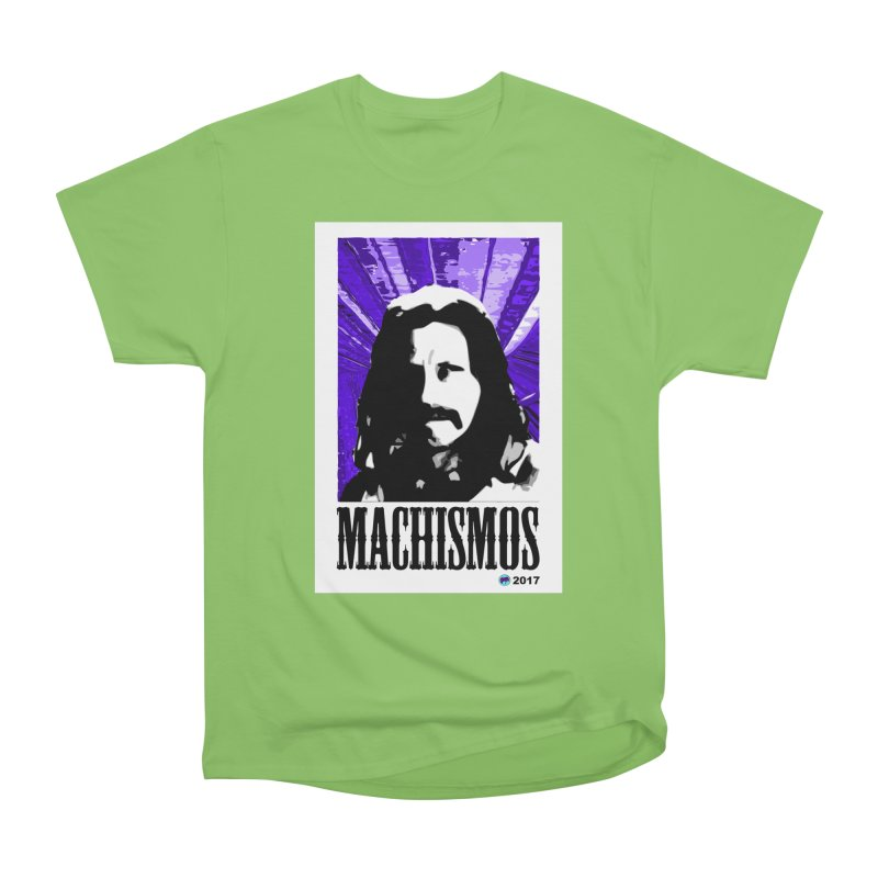 Machismos by ChupaCabrales Men's Heavyweight T-Shirt by ChupaCabrales's Shop