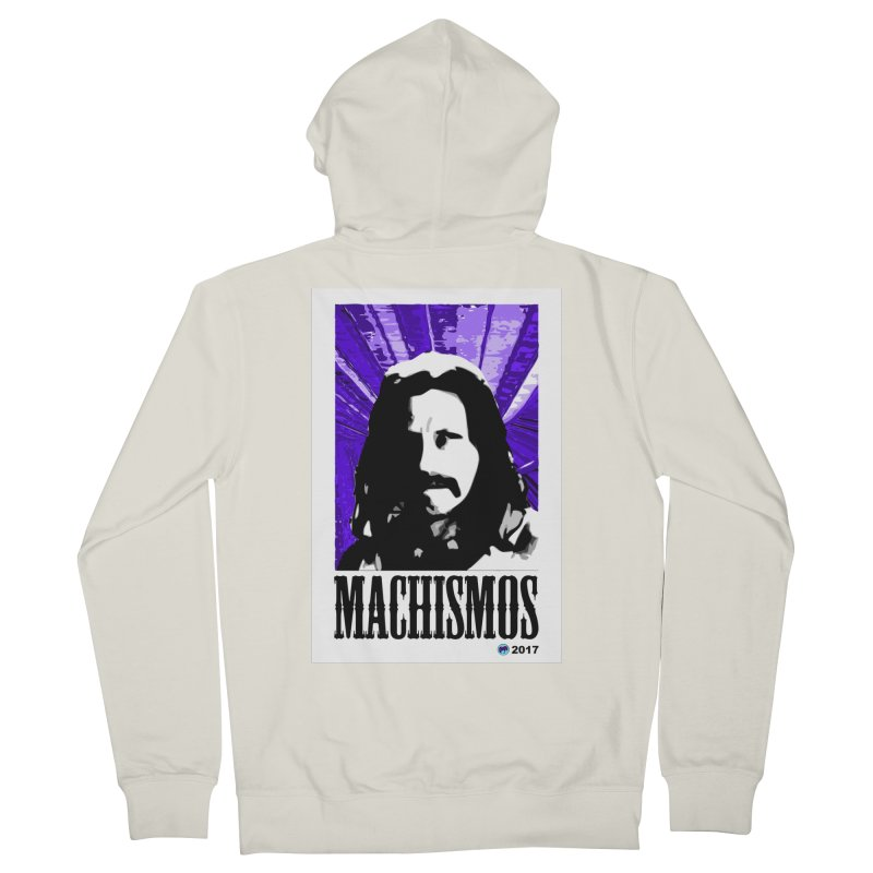 Machismos by ChupaCabrales Women's French Terry Zip-Up Hoody by ChupaCabrales's Shop