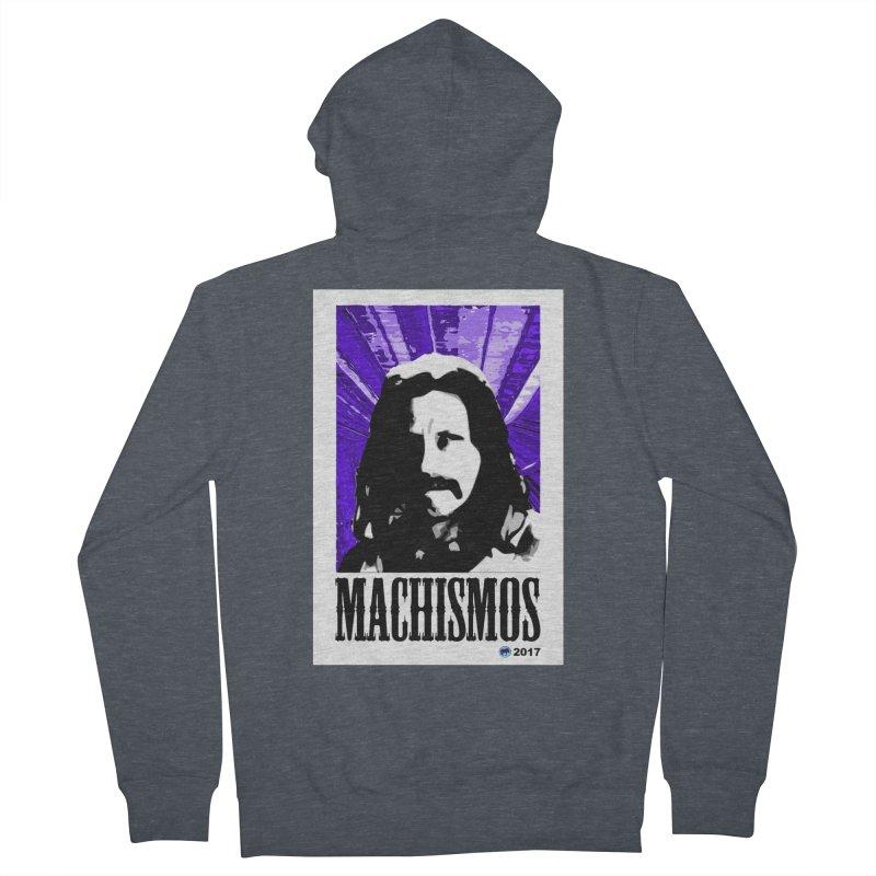 Machismos by ChupaCabrales Men's French Terry Zip-Up Hoody by ChupaCabrales's Shop