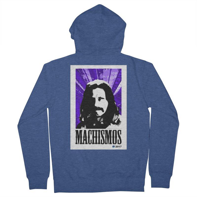 Machismos by ChupaCabrales Men's Zip-Up Hoody by ChupaCabrales's Shop
