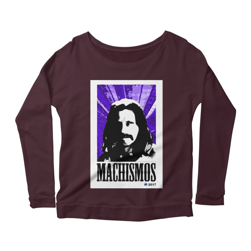 Machismos by ChupaCabrales Women's Longsleeve Scoopneck  by ChupaCabrales's Shop