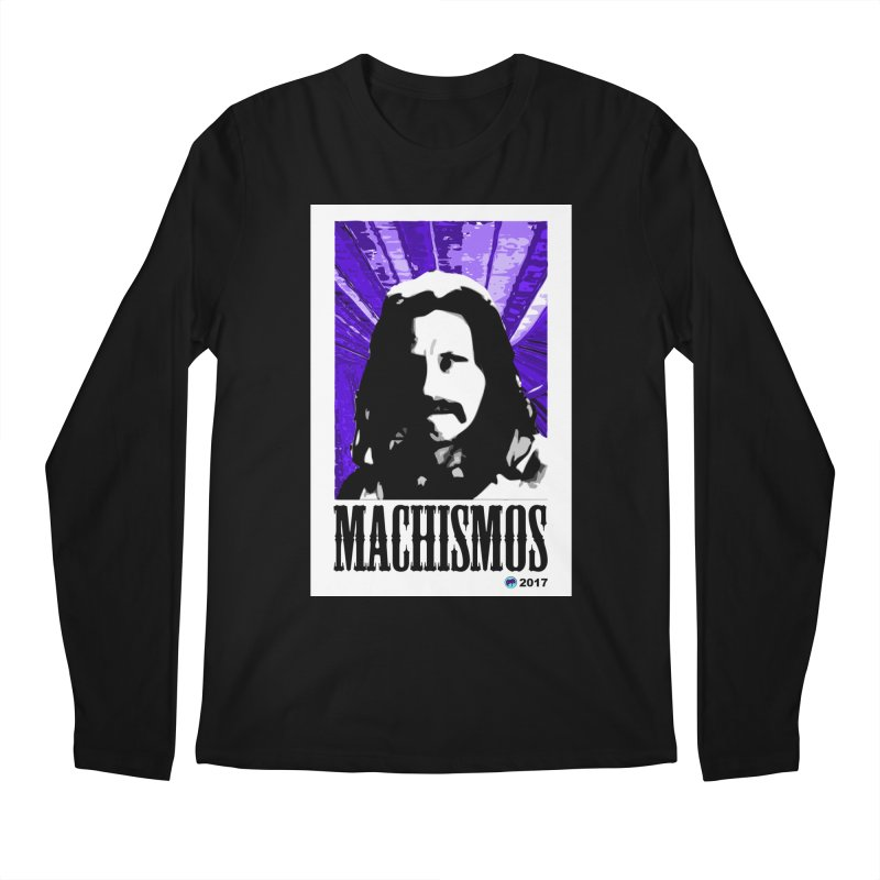 Machismos by ChupaCabrales Men's Longsleeve T-Shirt by ChupaCabrales's Shop